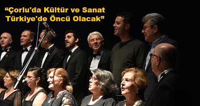 Başkan Sarıkurt: Çorlu'da Kültür ve Sanat Türkiye'de Öncü Olacak