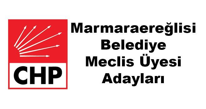 CHP Marmaraereğlisi Belediye Meclis Üyesi Adayları