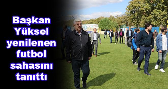 Başkan Yüksel yenilenen futbol sahasını tanıttı
