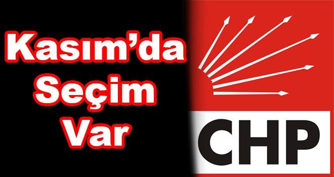 CHP'de Kasım'da seçim var
