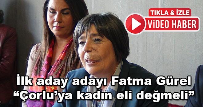 İlk aday adayı Fatma Gürel