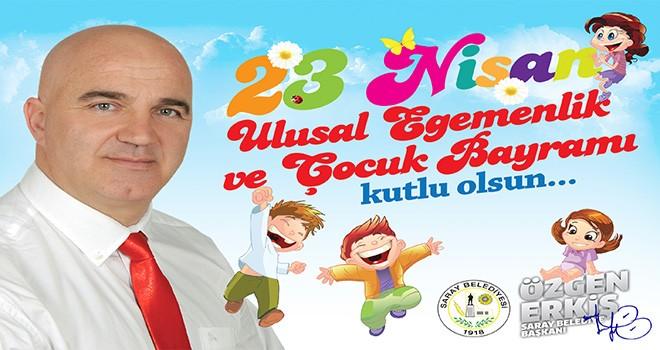 Başkan Özgen Erkiş'den 23 Nisan Kutlaması