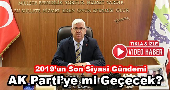 2019'un Son Siyasi Gündemi Rasim Yüksel AK Parti'ye mi Geçecek