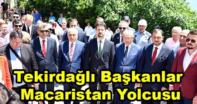 Tekirdağlı Başkanlar Macaristan Yolcusu