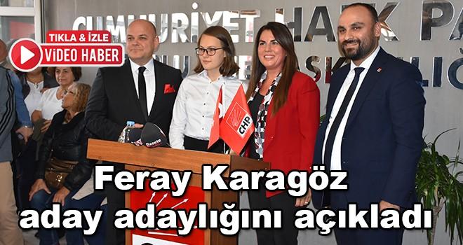 Feray Karagöz aday adaylığını açıkladı