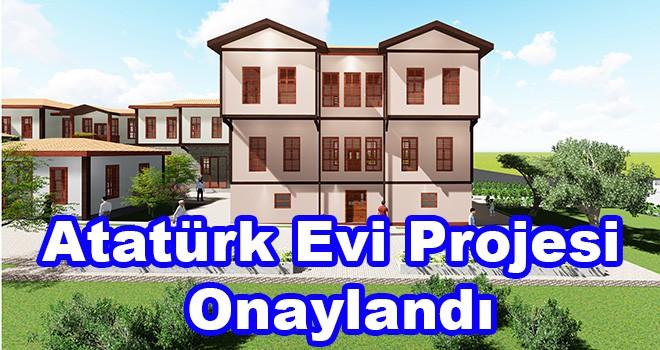 Atatürk Evi Projesi Onaylandı