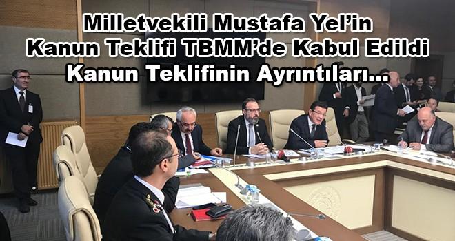 AK Parti Tekirdağ Milletvekili Mustafa Yel'in Kanun Teklifi TBMM'de Kabul Edildi