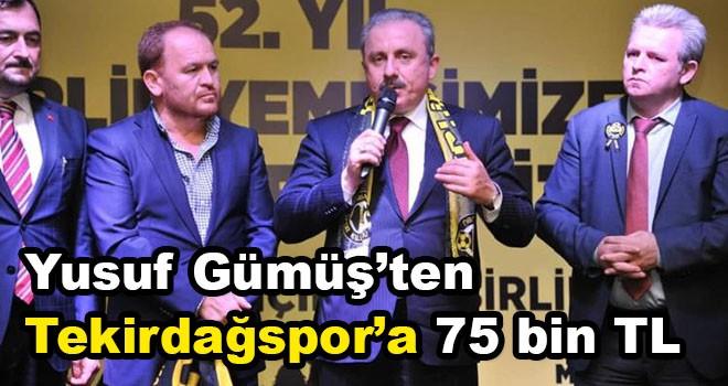 İşadamı Yusuf Gümüş'ten Tekirdağspor'a 75 bin TL