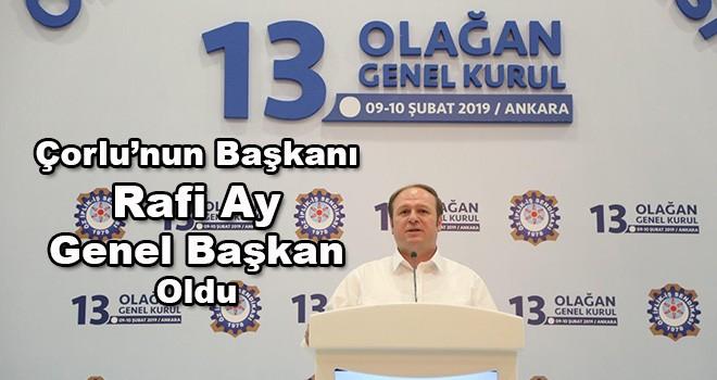 Çorlu'nun Başkanı Rafi Ay Öz İplik-İş Sendikası Genel Başkan Oldu
