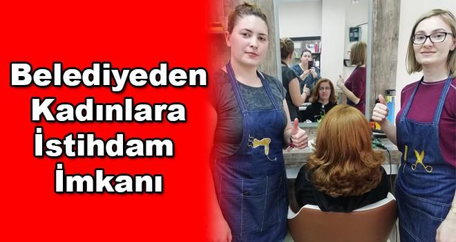 Ergene Belediyesi'nden kadınlara istihdam imkanı