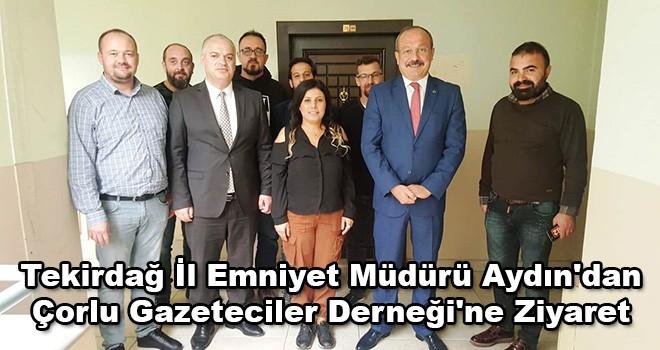 Tekirdağ İl Emniyet Müdürü Aydın'dan Çorlu Gazeteciler Derneği'ne Ziyaret