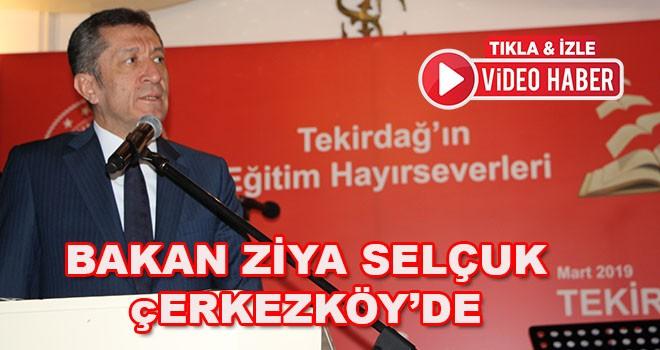 Milli Eğitim Bakanı Ziya Selçuk Çerkezköy'de