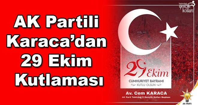 AK Partili Karaca'dan 29 Ekim Kutlaması