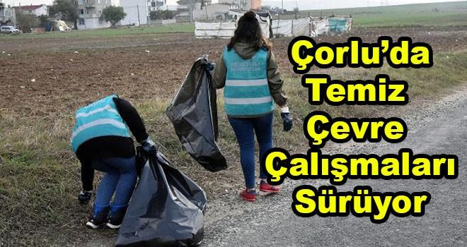 Çorlu'da temiz çevre çalışmaları sürüyor