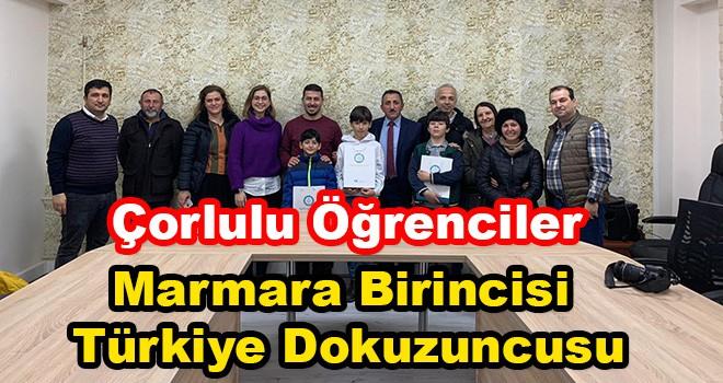 Çorlulu Öğrenciler Marmara Birincisi Türkiye Dokuzuncusu Oldu