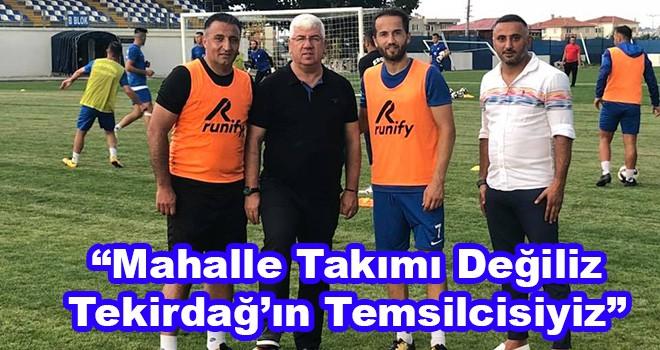 """Ergene Belediye Başkanı Rasim Yüksel, """"Mahalle takımı değiliz, Tekirdağ'ın takımıyız"""""""