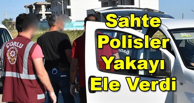 Sahte Polisleri Gerçek Polisler Yakaladı