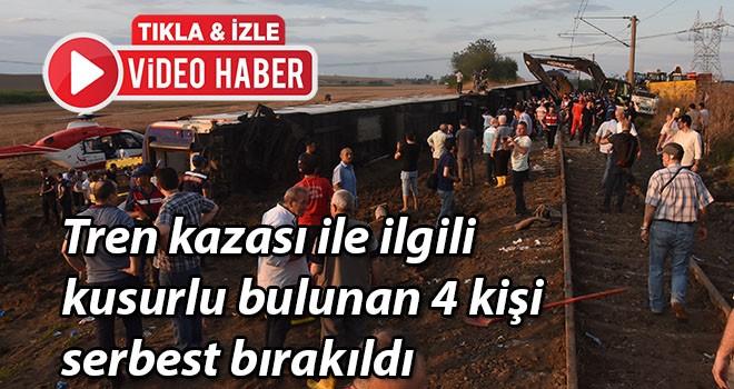 Tren kazası ile ilgili kusurlu bulunan 4 kişi serbest bırakıldı