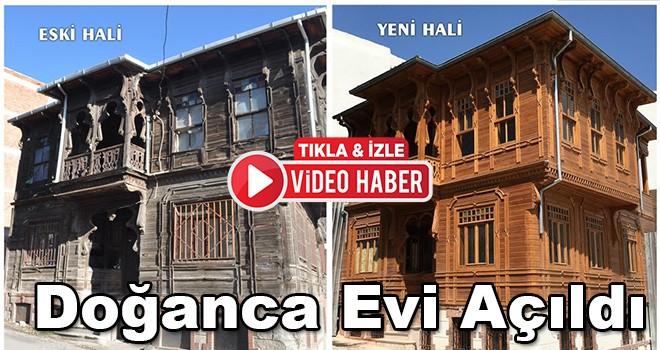 Tarihi Doğanca Evi Açıldı