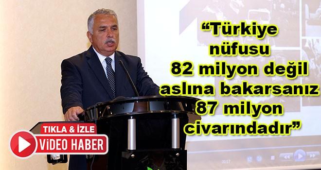 """Tekirdağ Valisi Aziz Yıldırım, """"Türkiye nüfusu 82 milyon değil aslına bakarsanız 87 milyon civarındadır"""""""