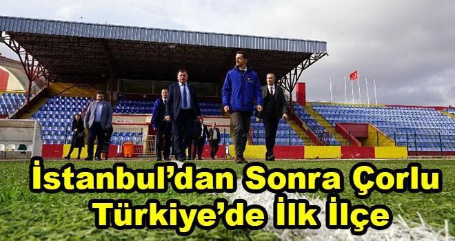 Türkiye'de ilk ilçe Çorlu oldu
