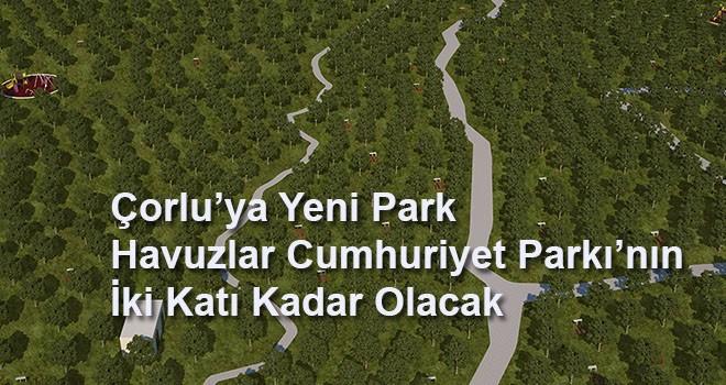 Çorlu'ya Yeni Park Havuzlar Cumhuriyet Parkı'nın İki Katı Olacak